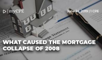 What Caused the Mortgage Collapse of 2008..