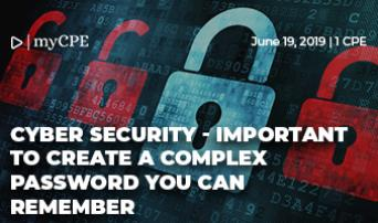 Cyber Security - important to create a complex password you can remember