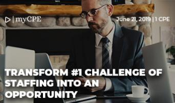 Transform #1 Challenge of Staffing into an Opportunity.