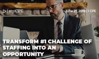 TRANSFORM #1 CHALLENGE OF STAFFING INTO AN OPPORTUNITY