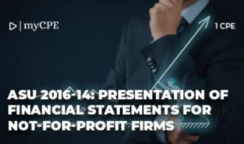 ASU 2016-14: PRESENTATION OF FINANCIAL STATEMENTS FOR NOT-FOR-PROFIT FIRMS