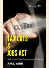 Tax Cuts & Jobs Act - Individual Tax Preparation Course