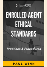 Enrolled Agent Ethical Standards - Practices & Procedures