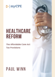 Healthcare Reform - Affordable Care  Act Tax Provisions