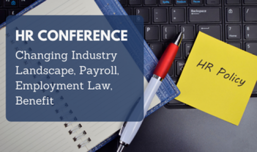HR Conference: Changing Industry Landscape, Payroll, Employment Law, Benefit