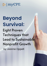 Beyond Survival: Eight Proven Techniques that Lead to Sustainable Nonprofit Growth