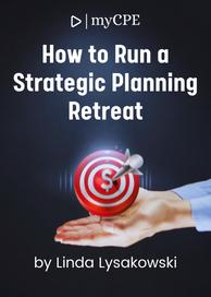 Strategic Planning Retreat CPE/CPD Ebook Course