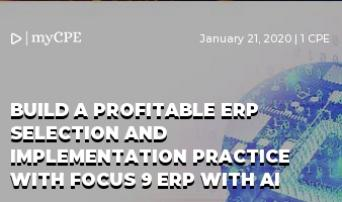 Build a Profitable ERP Selection and Implementation Practice with Focus 9 ERP with AI