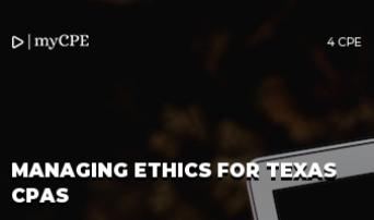 MANAGING ETHICS FOR TEXAS CPAS