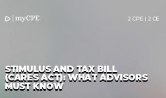 STIMULUS AND TAX BILL (CARES ACT): WHAT ADVISORS MUST KNOW