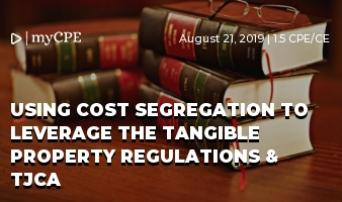 Using Cost Segregation to Leverage the Tangible Property Regulations & TJCA