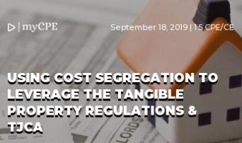 Using Cost Segregation To Leverage The Tangible Property Regulations & TCJA