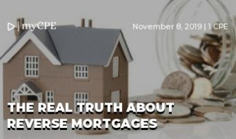 The Real Truth about Reverse Mortgages