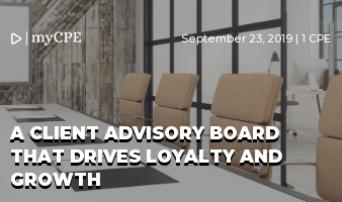 A CLIENT ADVISORY BOARD THAT DRIVES LOYALTY AND GROWTH