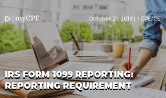 IRS FORM 1099 REPORTING: REPORTING REQUIREMENT