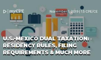 U.S.-Mexico Dual Taxation: Residency Rules, Filing Requirements & much more