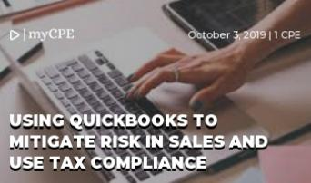 USING QUICKBOOKS TO MITIGATE RISK IN SALES AND USE TAX COMPLIANCE