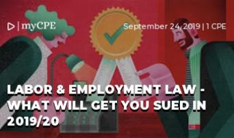 Labor & Employment Law - What will get you sued in 2019/20