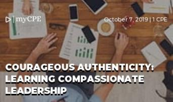 COURAGEOUS AUTHENTICITY: LEARNING COMPASSIONATE LEADERSHIP