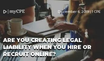 Are you creating legal liability when you hire or recruit online?