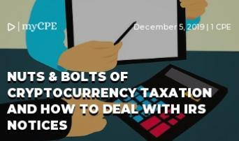 Nuts & Bolts of Cryptocurrency Taxation and How to Deal with IRS Notices