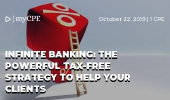 Infinite Banking: The Powerful Tax-Free Strategy to Help Your Clients