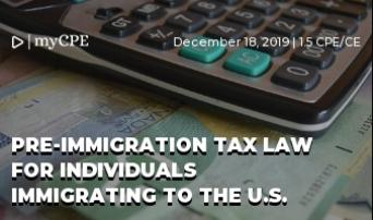 PRE-IMMIGRATION TAX LAW FOR INDIVIDUALS IMMIGRATING TO THE U.S.