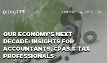 Our Economy's Next Decade: Insights for Accountants, CPAs & Tax Professionals