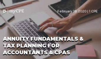 Annuity Fundamentals & Tax Planning for Accountants & CPAs