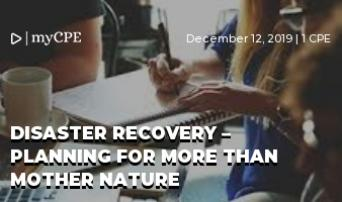 Disaster Recovery – Planning for More Than Mother Nature
