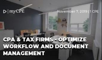 CPA & TAX FIRMS - OPTIMIZE WORKFLOW AND DOCUMENT MANAGEMENT