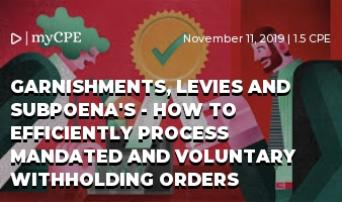 Garnishments, Levies and Subpoena's - How to efficiently process mandated and voluntary withholding orders