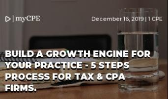 Build a growth engine for your practice - 5 Steps process for Tax & CPA firms.