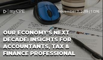 Our Economy's Next Decade: Insights for Accountants, Tax & Finance Professional