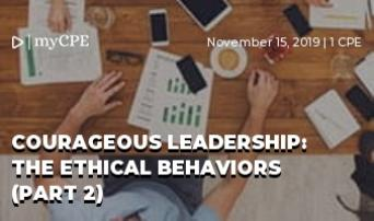 Courageous Leadership: The Ethical Behaviors (Part 2)