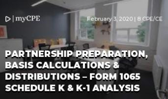 Partnership Preparation, Basis Calculations & Distributions – Form 1065 Schedule K & K-1 Analysis