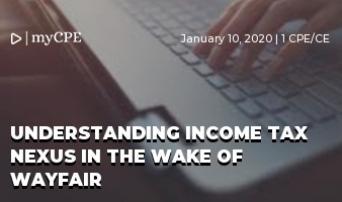 Understanding Income Tax Nexus in the Wake of Wayfair