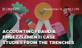 ACCOUNTING FRAUD & EMBEZZLEMENT: CASE STUDIES FROM THE TRENCHES