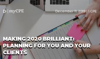 Making 2020 Brilliant: Planning for You and Your Clients
