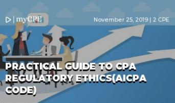 PRACTICAL GUIDE TO CPA REGULATORY ETHICS(AICPA CODE)