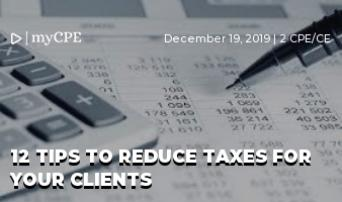 12 Tips to reduce taxes for your clients
