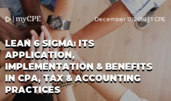 Lean 6 Sigma: Its Application, Implementation & Benefits in CPA, Tax & Accounting Practices