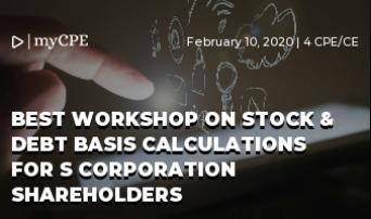BEST WORKSHOP ON STOCK & DEBT BASIS CALCULATIONS FOR S CORPORATION SHAREHOLDERS