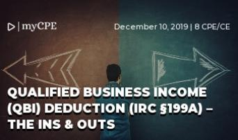 Qualified Business Income (QBI) Deduction (IRC §199A) – The Ins & Outs