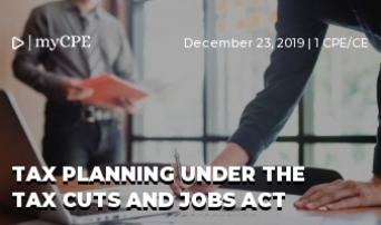 Tax Planning under the Tax Cuts and Jobs Act