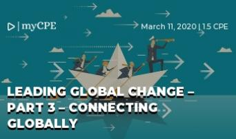 Leading Global Change – Part 3 – Connecting Globally