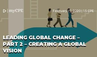 Leading Global Change – Part 2 – Creating a Global Vision