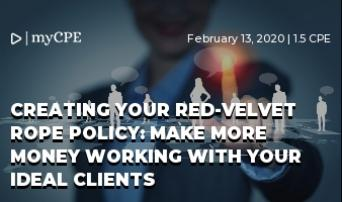 Creating Your Red-Velvet Rope Policy: Make More Money Working with Your Ideal Clients