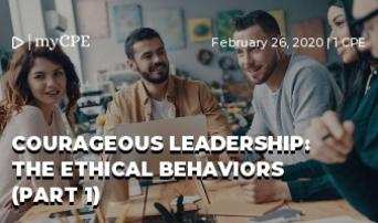 Courageous Leadership: The Ethical Behaviors (Part 1)