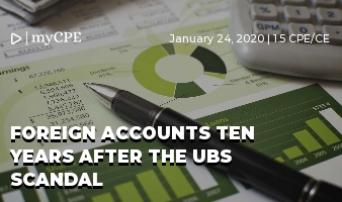FOREIGN ACCOUNTS TEN YEARS AFTER THE UBS SCANDAL